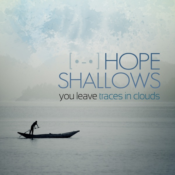 You Leave Traces in Clouds | Hope Shallows