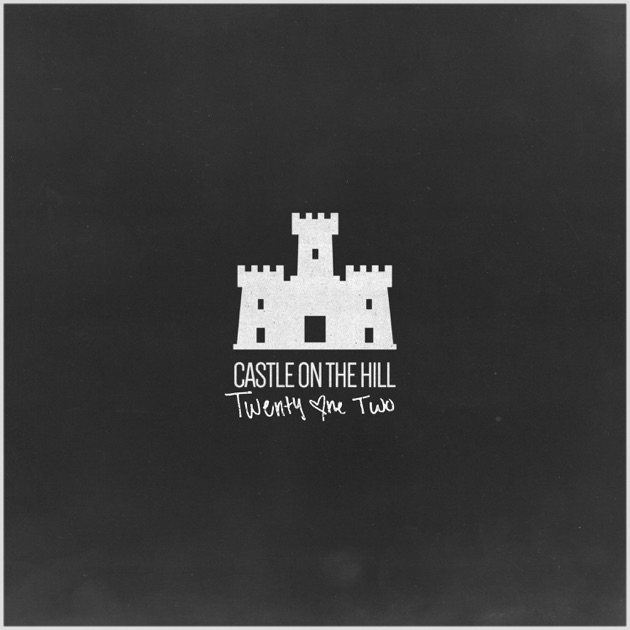 Castle on the Hill - Twenty One Two
