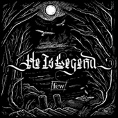 He Is Legend - Few  artwork