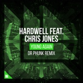 Young Again (feat. Chris Jones) [Dr Phunk Remix] - Single, Hardwell