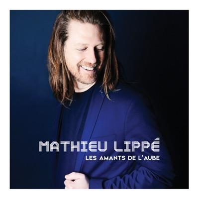 Mathieu Lippé– Les amants de l'aube