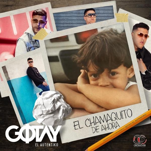 Gotay El Auténtiko - El Chamaquito De Ahora (2017) [iTunes Plus M4A ACC]
