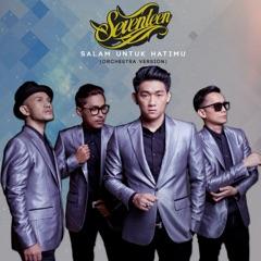 Download Lagu Seventeen – Salam Untuk Hatimu (Orchestra Version) MP3
