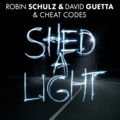 Robin Schulz, David Guetta & Cheat Codes - Shed a Light artwork