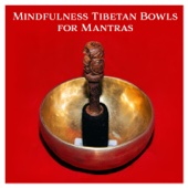Mindfulness Tibetan Bowls for Mantras: Meditation Timer, Pranic Treatment, Instrumental Music, Sacred Chants, Power of Healing, Relaxing Sounds for Om, Ancient Land, Yoga & Mind Restoring