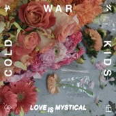 Love Is Mystical - Cold War Kids Cover Art