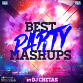 Best Party Mashups (By DJ Chetas)