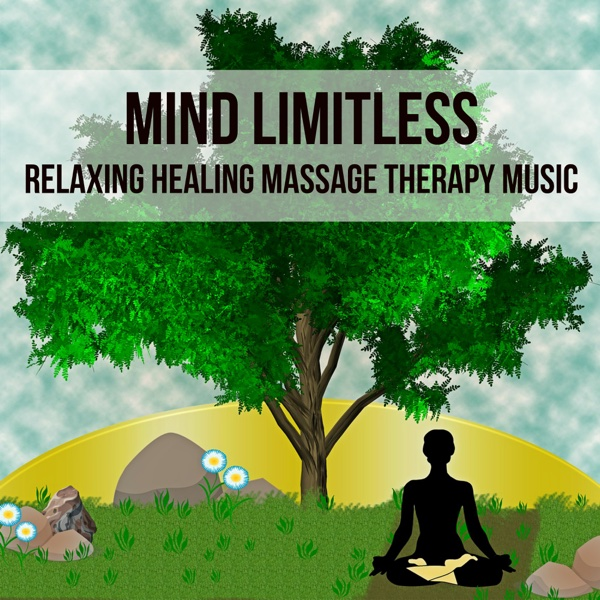 Mind Limitless - Relaxing Healing Massage Therapy Music for Positive Thoughts Sleep Remedies Wellbeing with Nature New Age Instrumental Sounds | Every Night Alder