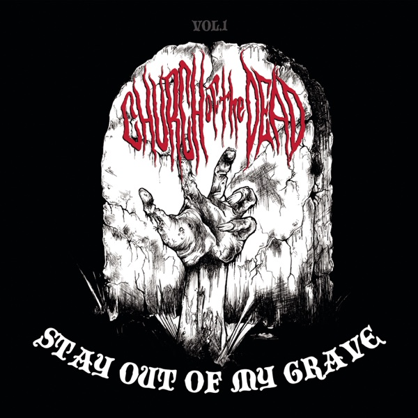 Stay out of My Grave - EP | Church of the Dead