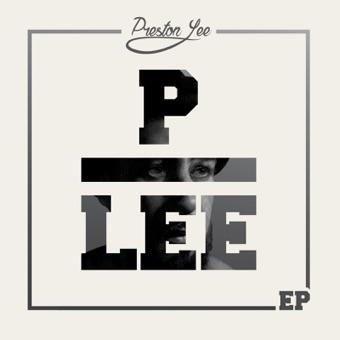 P Lee – EP – Preston Lee