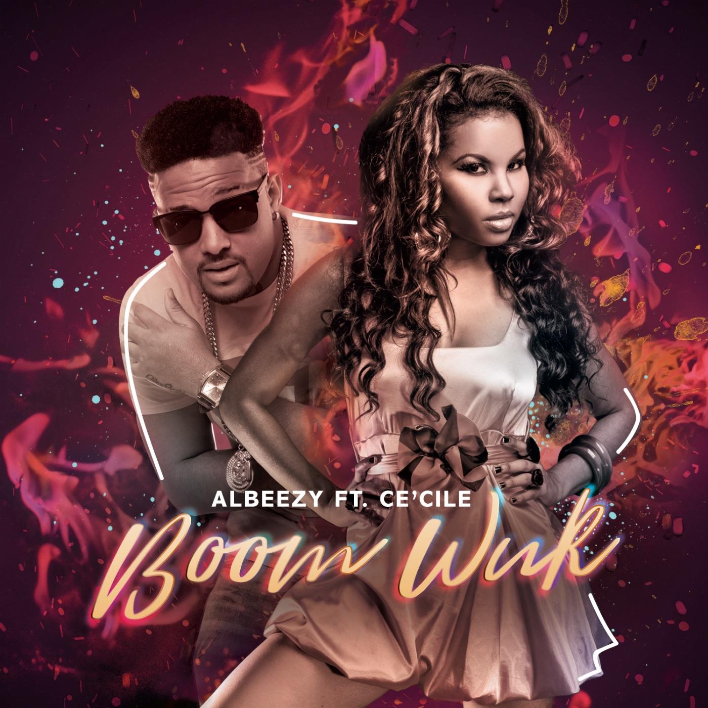 Albeezy - Boom Wuk ft. Cecile