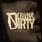 Heaven Sent - Down & Dirty