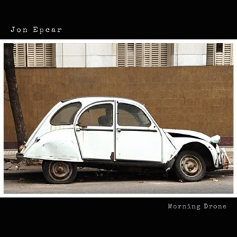 Morning Drone – EP – Jon Epcar
