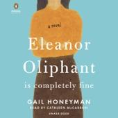Eleanor Oliphant Is Completely Fine: A Novel (Unabridged) - Gail Honeyman Cover Art