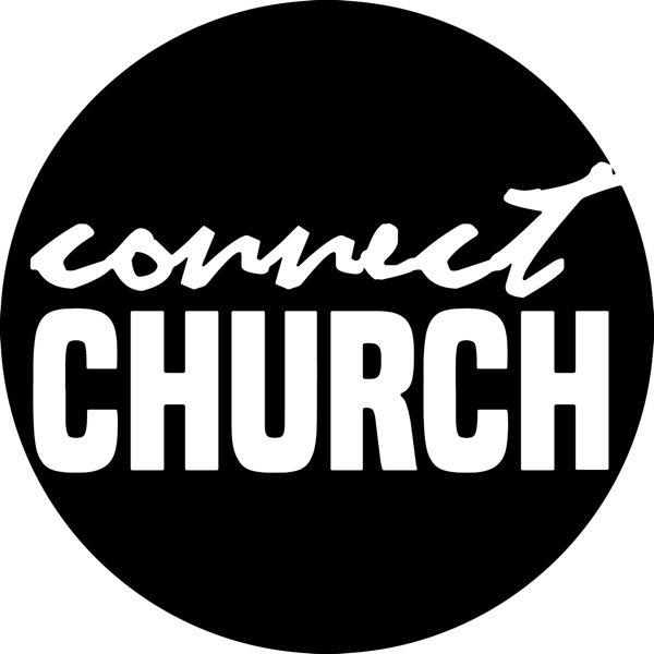 Connect Church - Podcast