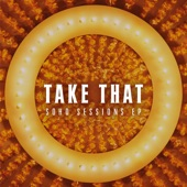 Soho Sessions - EP, Take That