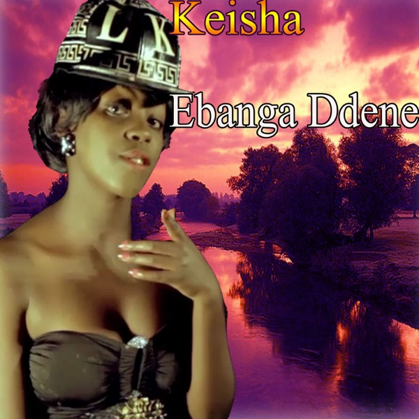 Ebanga Ddene - Single | Keisha