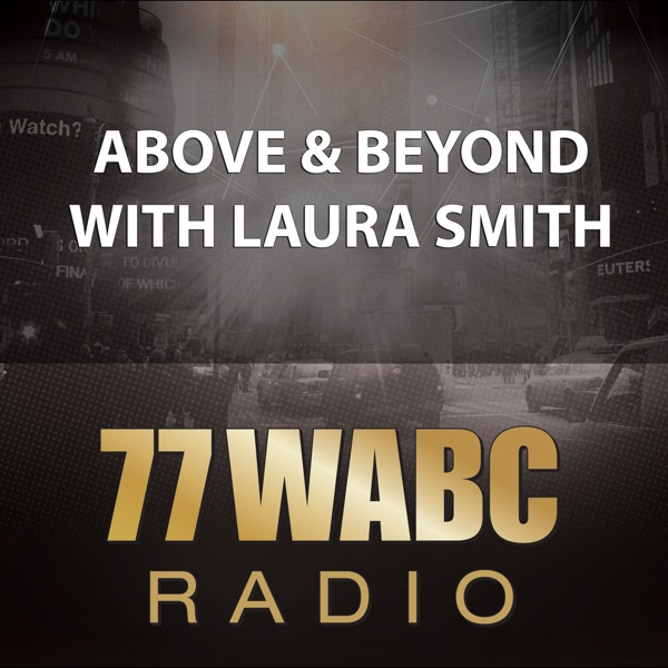 Above & Beyond with Laura Smith on 77 WABC Radio