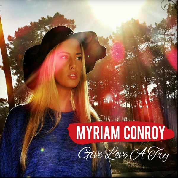 Give Love a Try - Single | Myriam Conroy