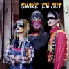 Smoke 'Em Out (feat. ANOHNI) - Single