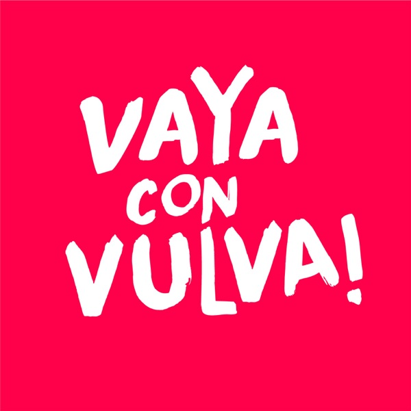 Vaya Con Vulva Podcast