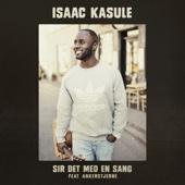 Isaac Kasule - Sir Det Med En Sang (feat. Ankerstjerne) artwork