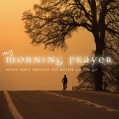 My Morning Prayer: 7 Daily Services for People on the Go