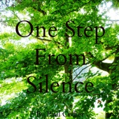 One Step from Silence
