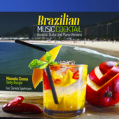 Brazilian Music Cocktail (Acoustic Guitar and Piano Versions) [feat. Daniela Spielmann]