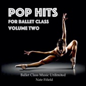Pop Hits for Ballet Class, Vol. 2
