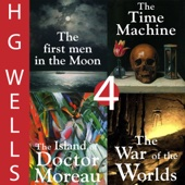 H. G. Wells Sci-Fi Omnibus: Four Great Novels (Unabridged) - H.G. Wells