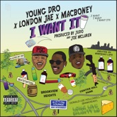 I Want It (feat. Young Dro & London Jae) - Single, Mac Boney