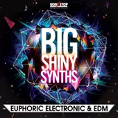 Big Shiny Synths: Euphoric Electronic & EDM