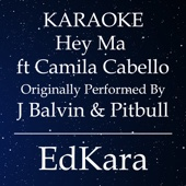 Hey Ma (Spanish ver) [Originally Performed by J Balvin & Pitbull feat. Camila Cabello] [Karaoke No Guide Melody Version]