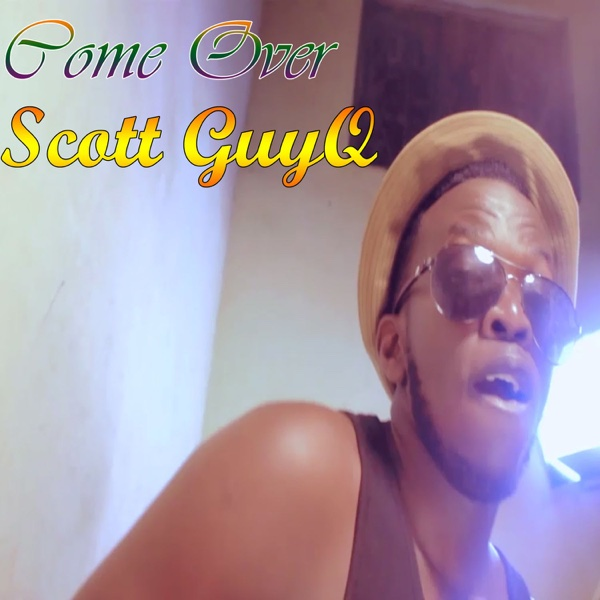 Come Over - Single | Scott GuyQ