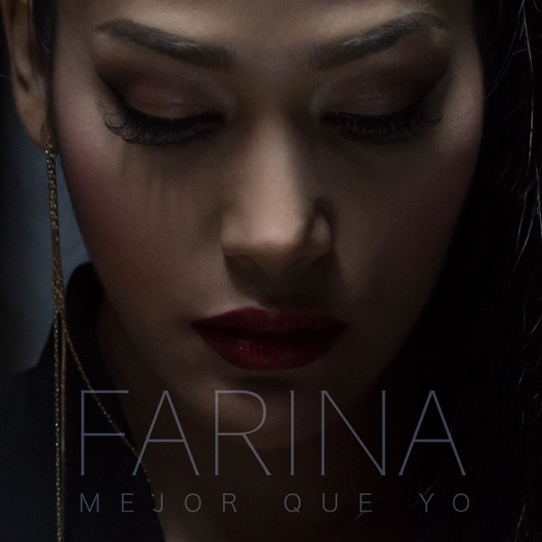 Farina - Mejor Que Yo - Single (2017) [MP3 @320 Kbps]