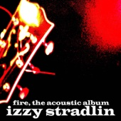 Fire, The Acoustic Album - Izzy Stradlin, Izzy Stradlin