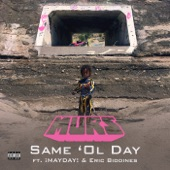 Same 'Ol Day (feat. ¡MAYDAY! & Eric Biddines) - Single, Murs