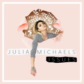 Julia Michaels - Issues Grafik