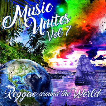 Music Unites – Reggae Around the World, Vol. 7 – Various Artists
