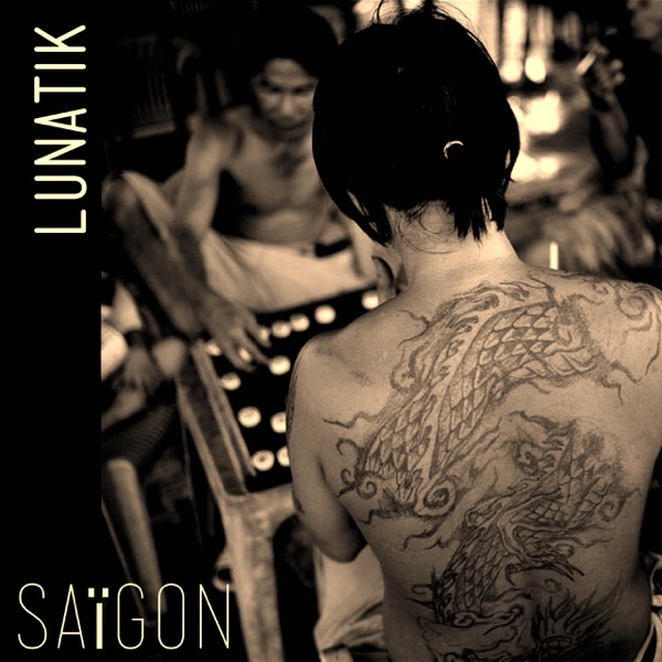 Saïgon - EP | Lunatik