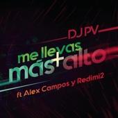 Me Llevas Más Alto (feat. Alex Campos & Redimi2) - DJ PV