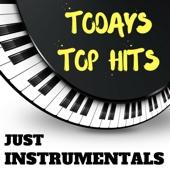 Todays Top Hits Just Instrumentals