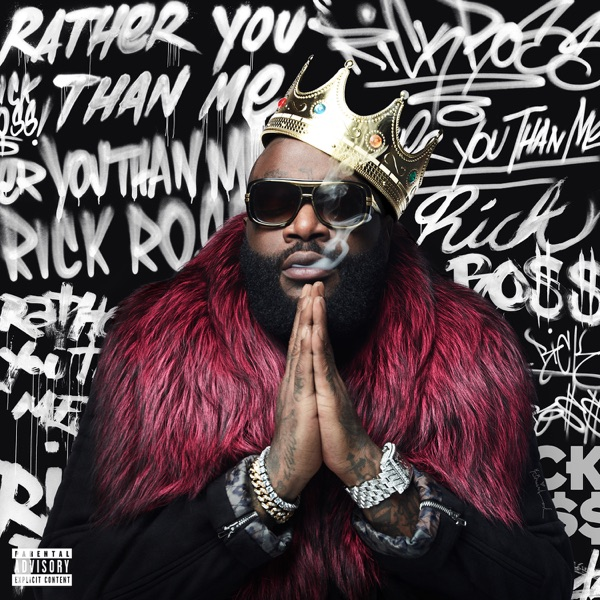 Rather You Than Me Rick Ross CD cover