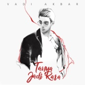 Download Lagu MP3 Vadi Akbar - Tanya Jadi Rasa