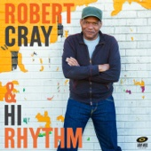 The Same Love That Made Me Laugh - Robert Cray & Hi Rhythm
