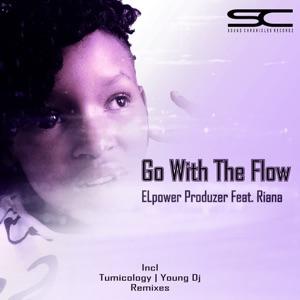 Elpower Produzer Riana - Go With The Flow (Tumicology's Broken Flow Mix)