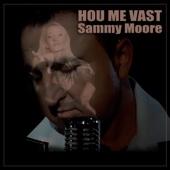 Sammy Moore - Hou Me Vast artwork