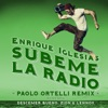 SÚBEME LA RADIO (Paolo Ortelli Remix) [feat. Descemer Bueno & Zion & Lennox] - Single, Enrique Iglesias