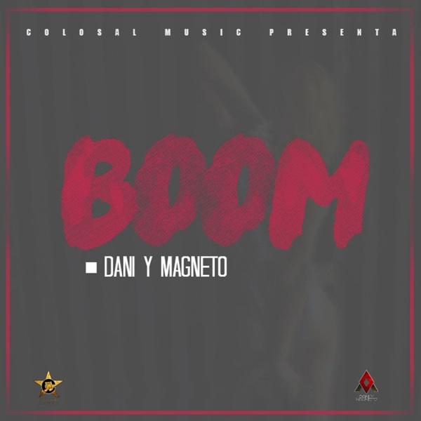 Boom - Single | Dani y Magneto